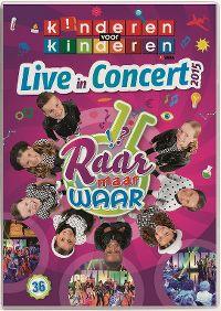 Cover Kinderen Voor Kinderen - Live In Concert 2015 - Raar maar waar 36 [DVD]